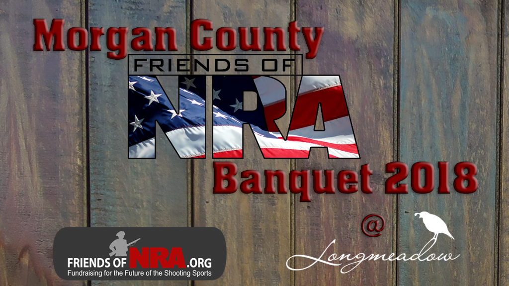 Morgan County Friends of NRA Banquet 2018 Event Flyer