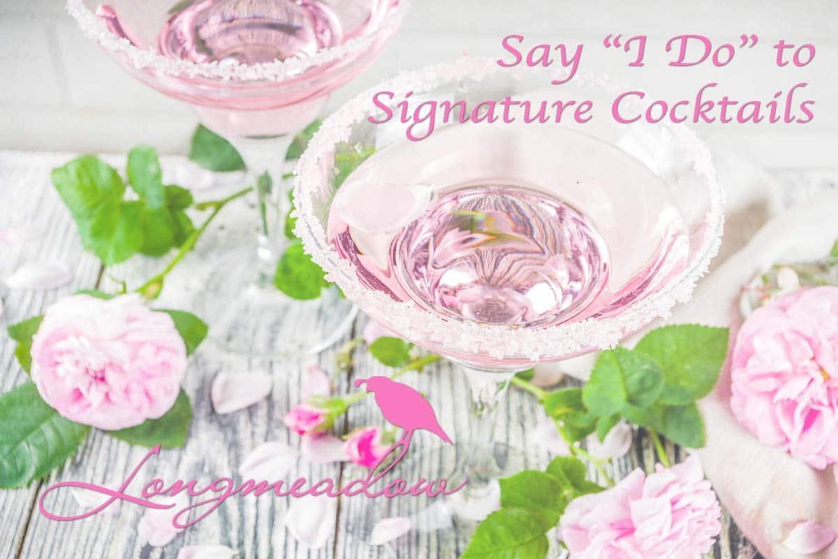 """Say """"I Do"""" to Signature Cocktails"""